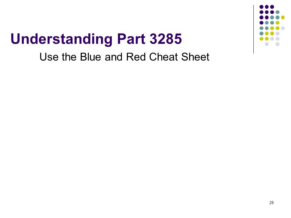 Understanding Part 3285 Use the Blue and Red Cheat Sheet
