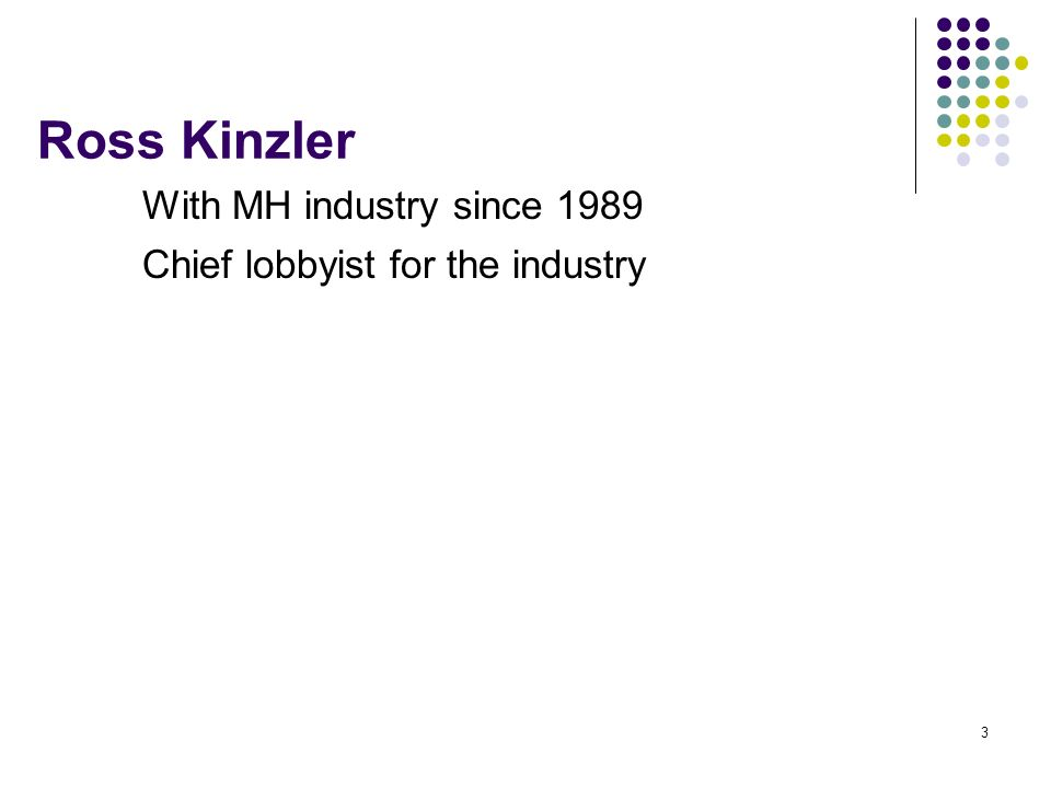 Ross Kinzler With MH industry since 1989