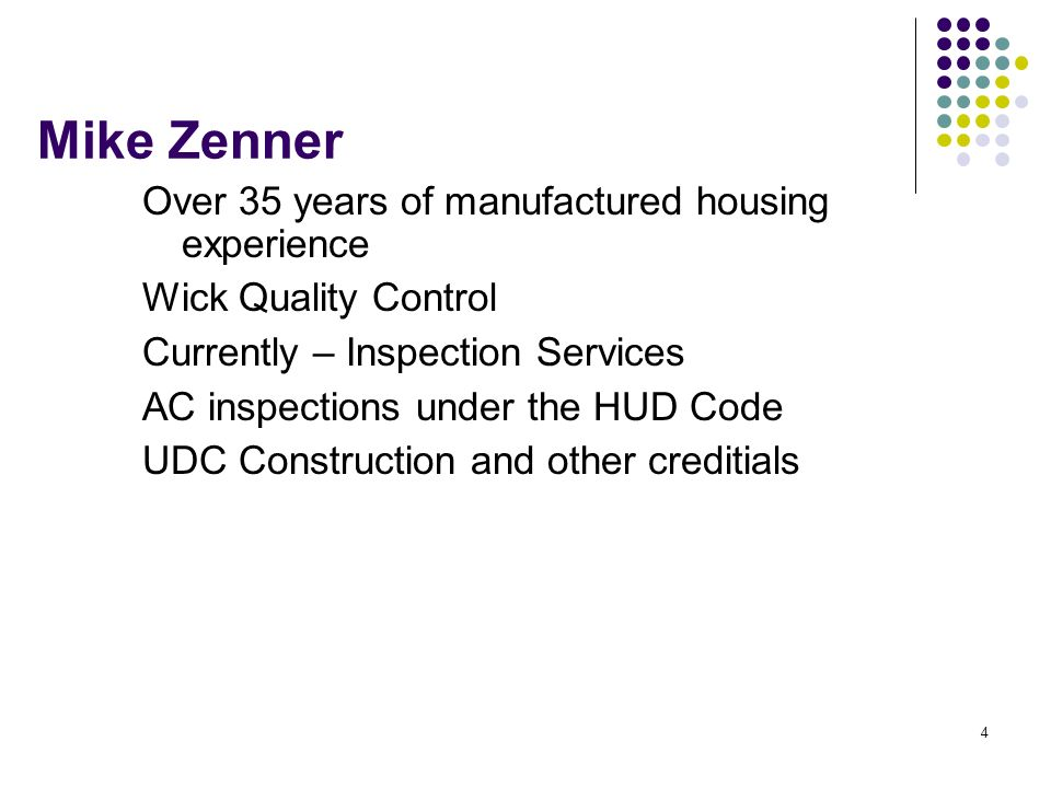 Mike Zenner Over 35 years of manufactured housing experience
