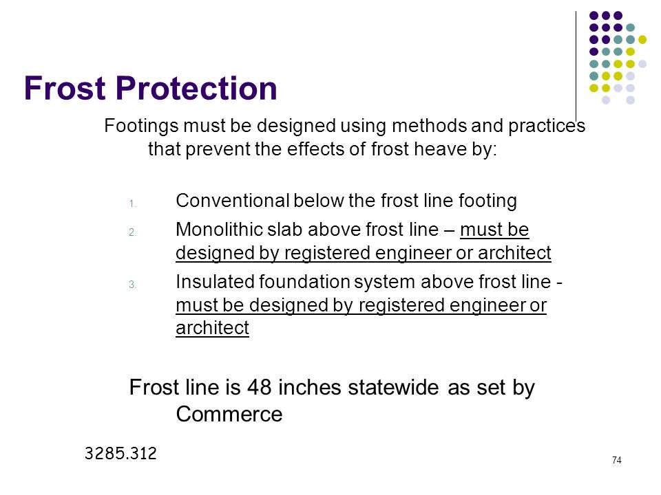 Frost Protection Frost line is 48 inches statewide as set by Commerce