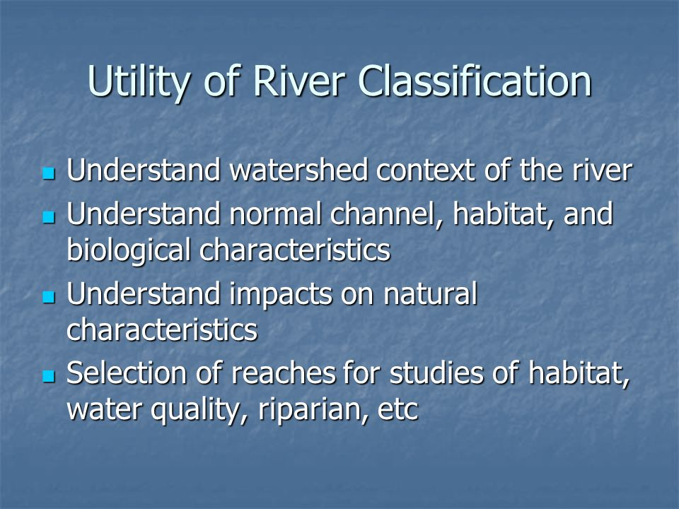 Utility of River Classification