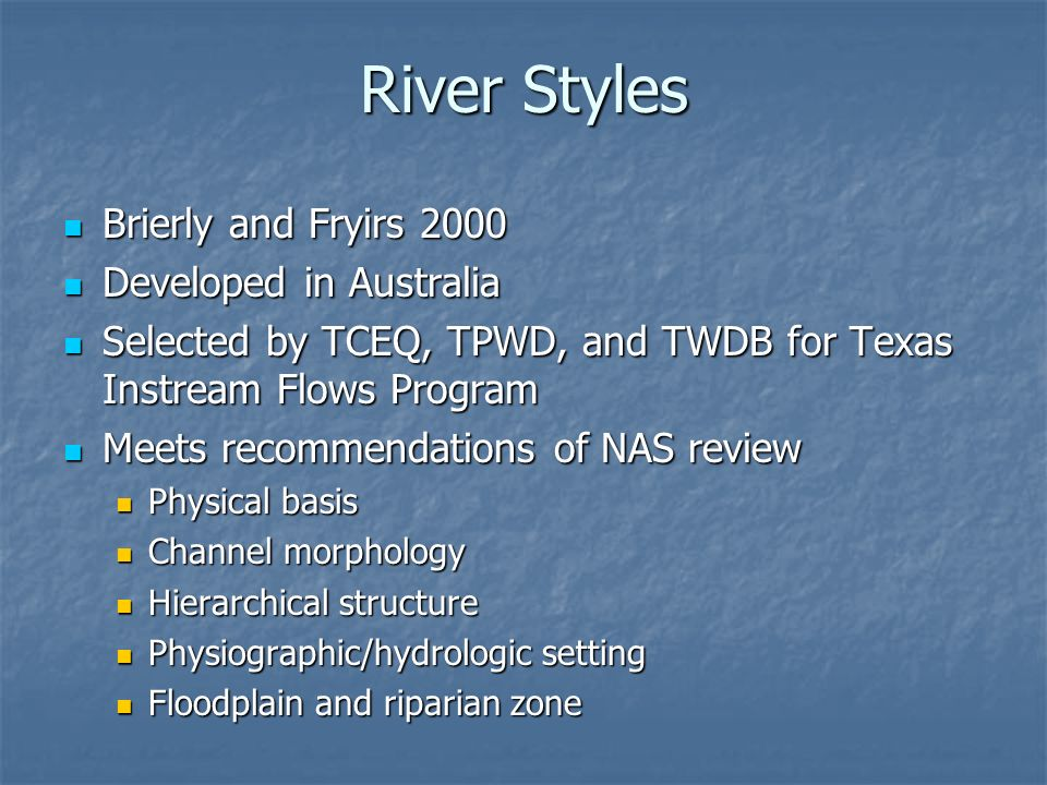 River Styles Brierly and Fryirs 2000 Developed in Australia