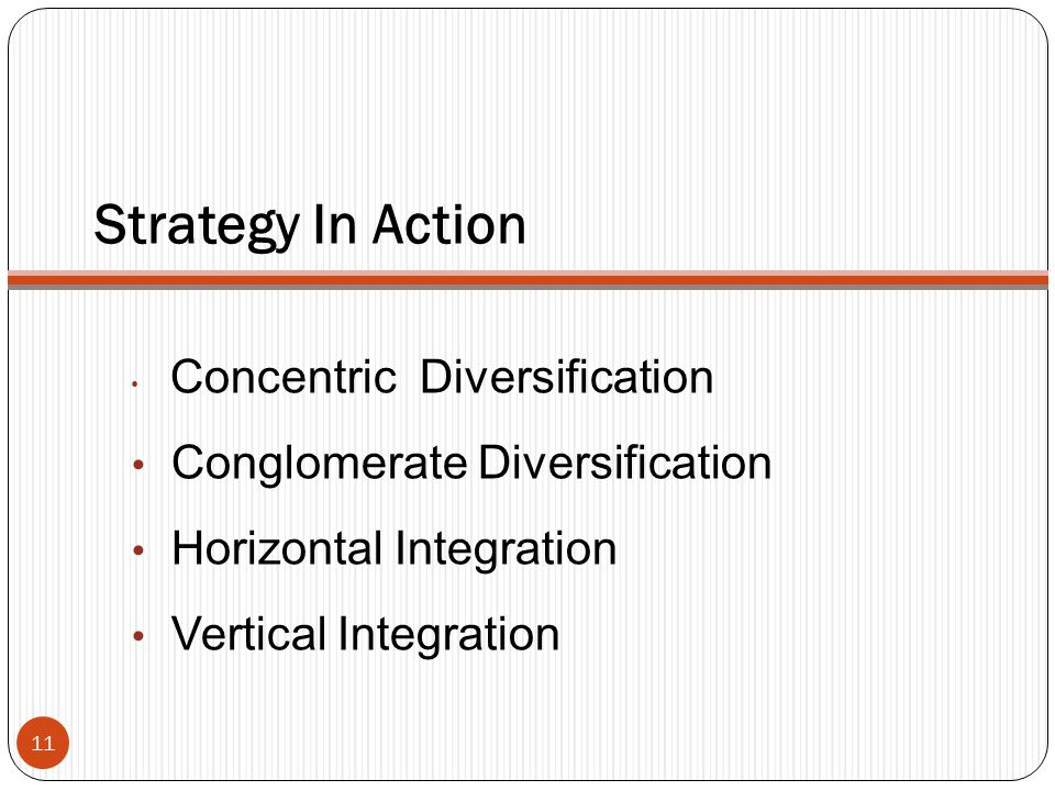 firm and horizontal integration Integration and diversification as business  clearly reflect that firm's basic strategy and the  the strategy of integration by many horizontal combinations.