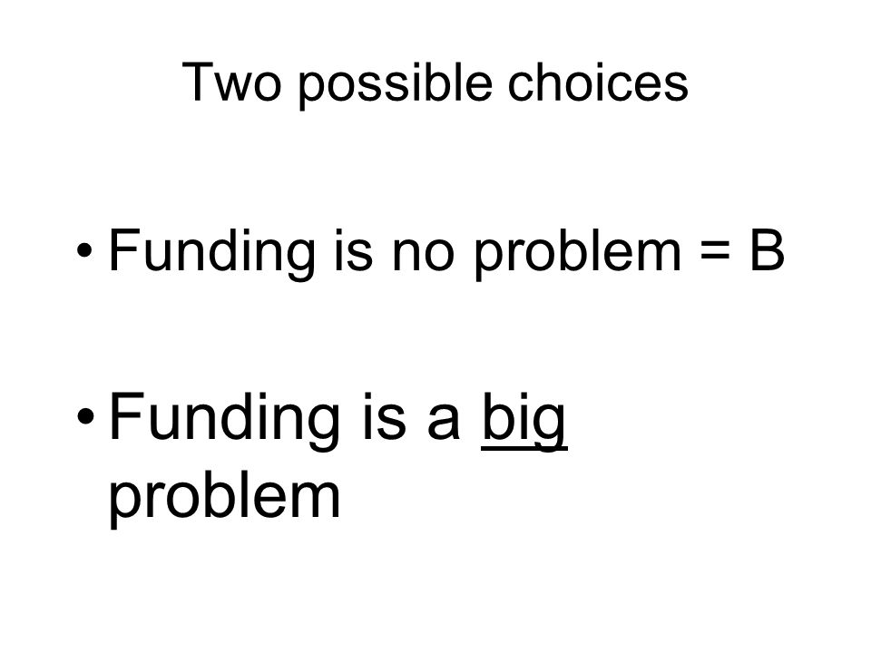 Funding is a big problem
