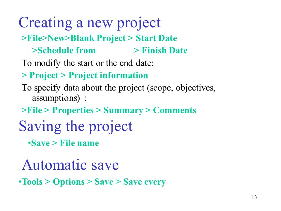 Creating a new project Saving the project Automatic save