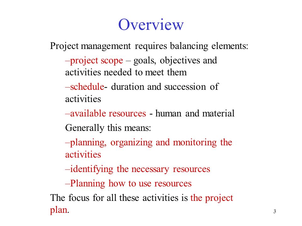 Overview Project management requires balancing elements: