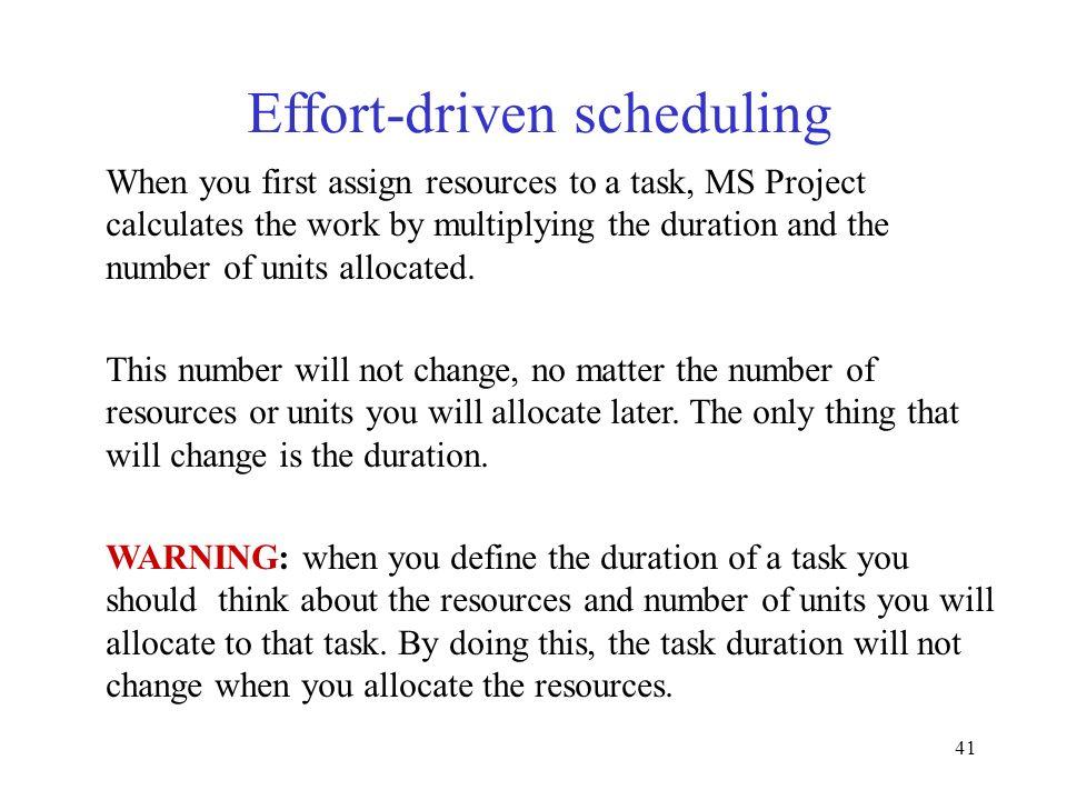 Effort-driven scheduling