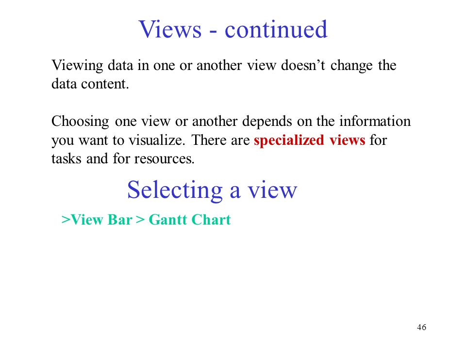 Views - continued Selecting a view