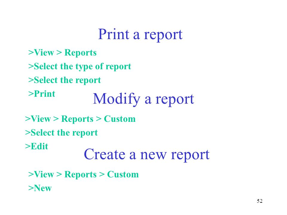 Print a report Modify a report Create a new report