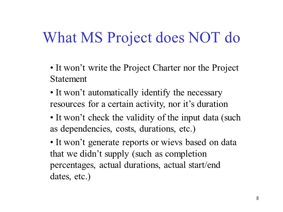 What MS Project does NOT do