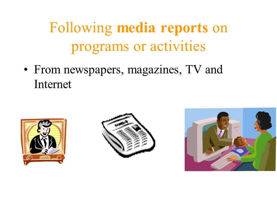 Following media reports on programs or activities