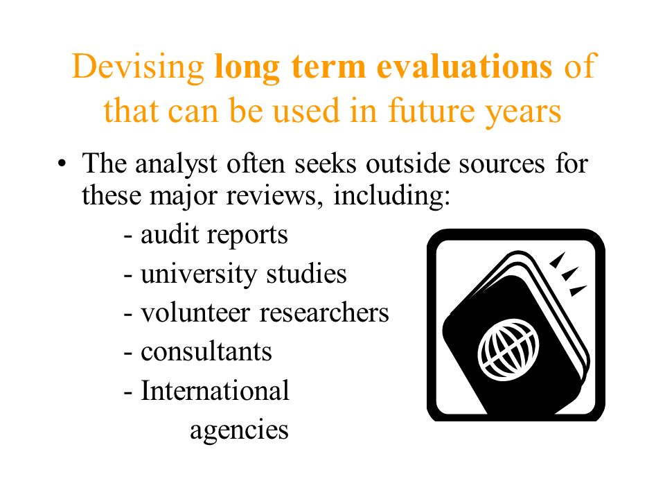 Devising long term evaluations of that can be used in future years