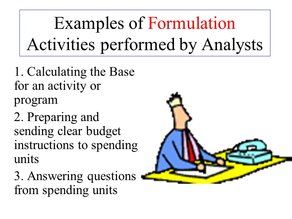 Examples of Formulation Activities performed by Analysts