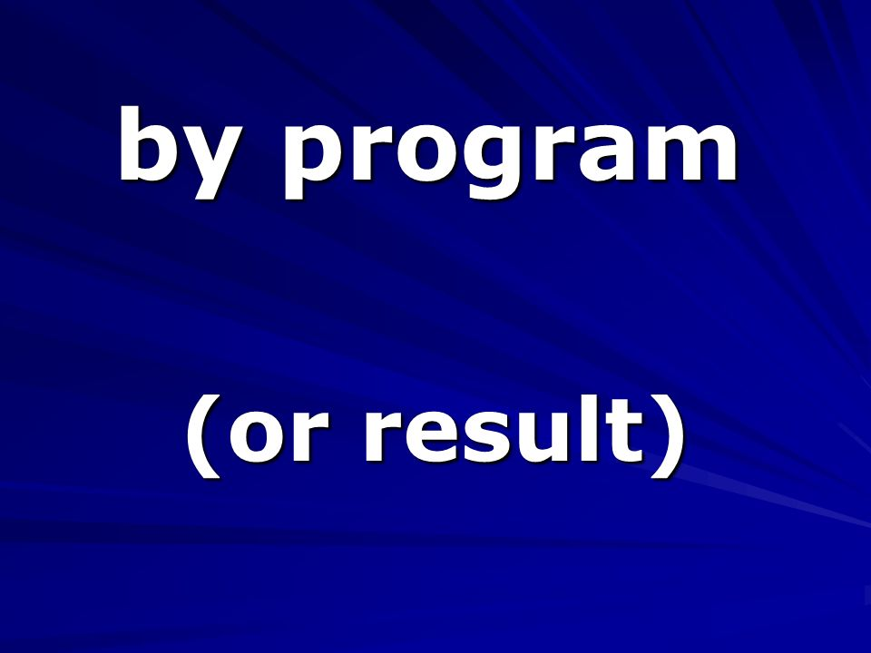 by program (or result)