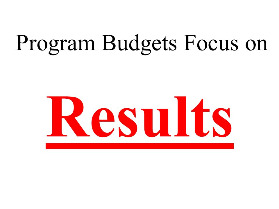 Program Budgets Focus on