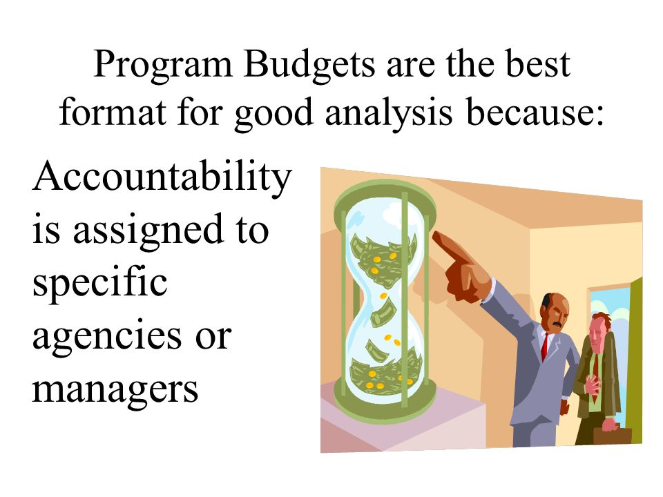 Program Budgets are the best format for good analysis because: