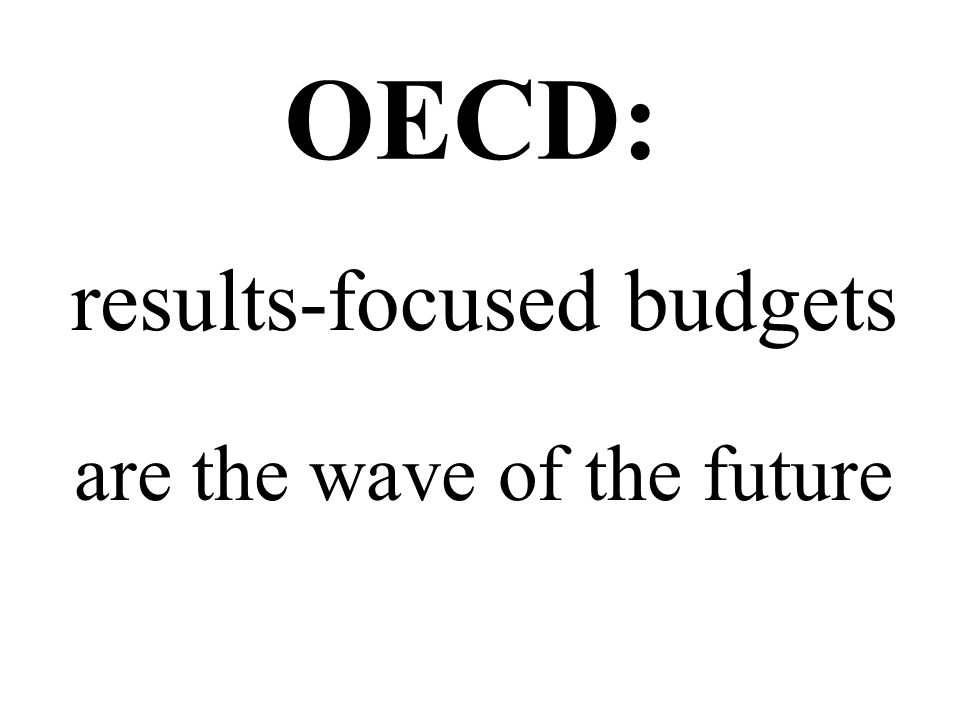 results-focused budgets are the wave of the future