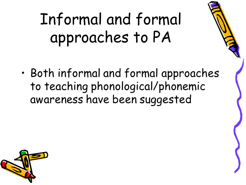 Informal and formal approaches to PA