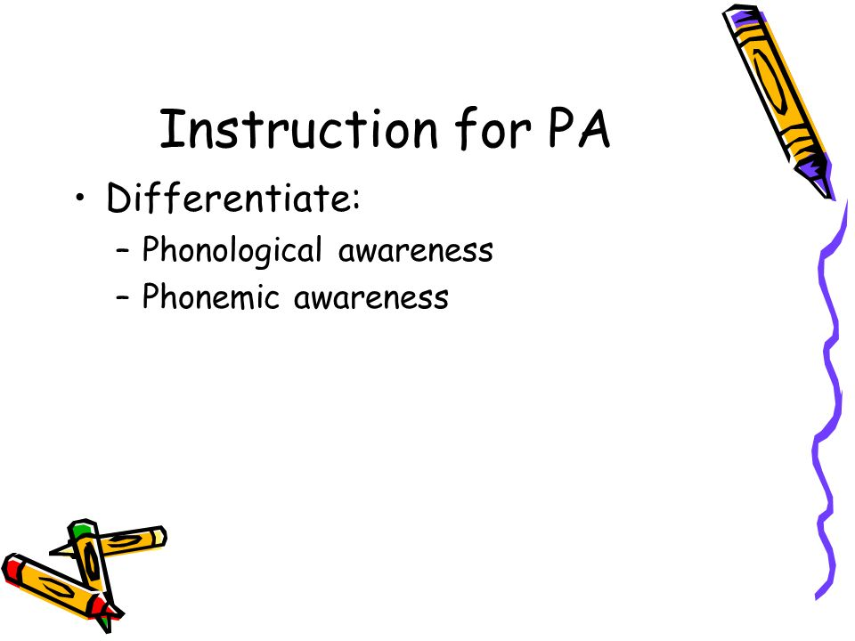 Instruction for PA Differentiate: Phonological awareness