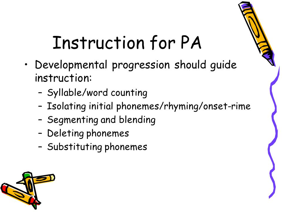 Instruction for PA Developmental progression should guide instruction: