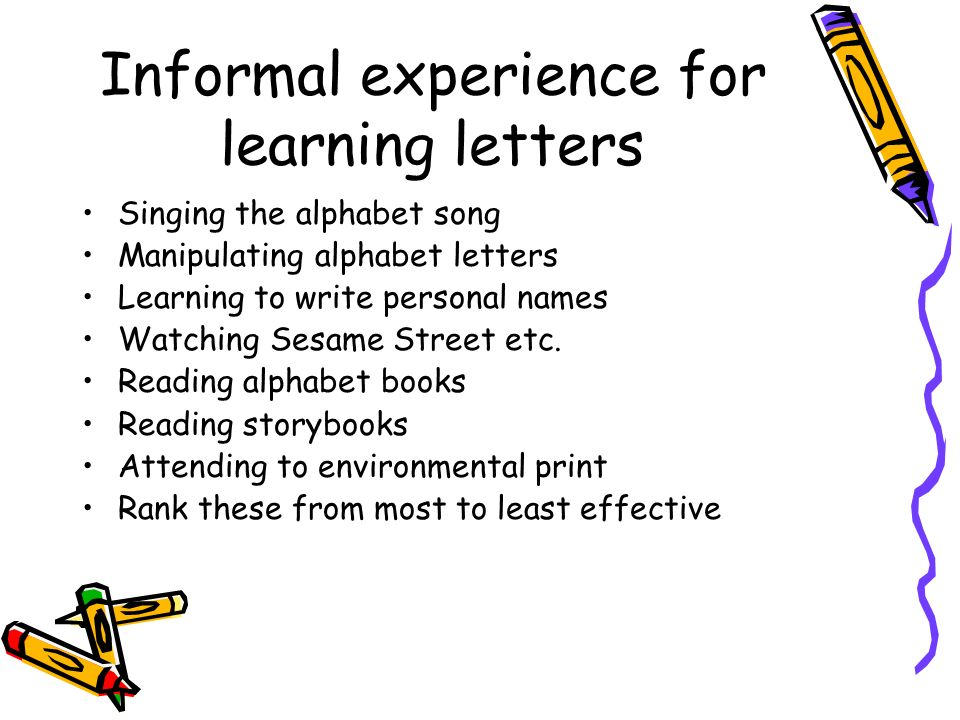 Informal experience for learning letters