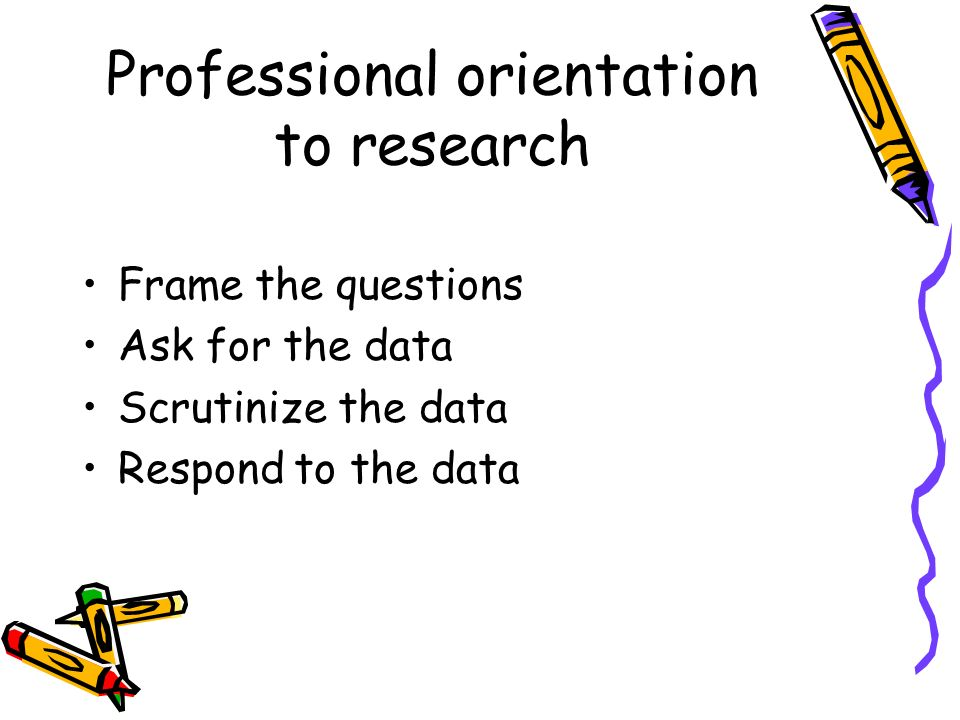 Professional orientation to research