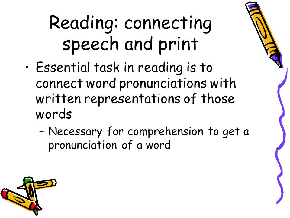 Reading: connecting speech and print