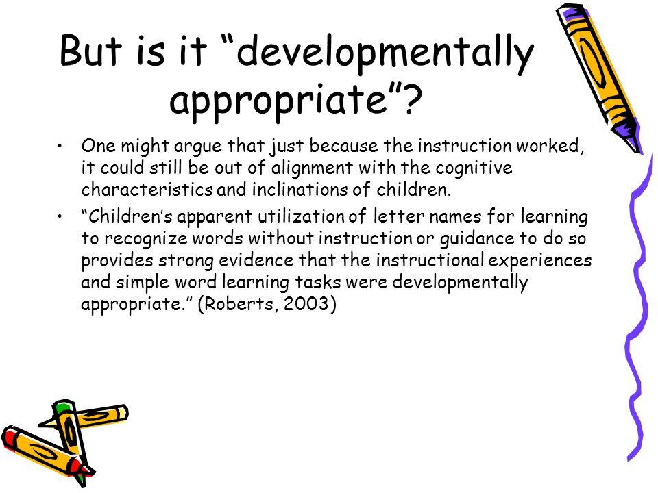 But is it developmentally appropriate