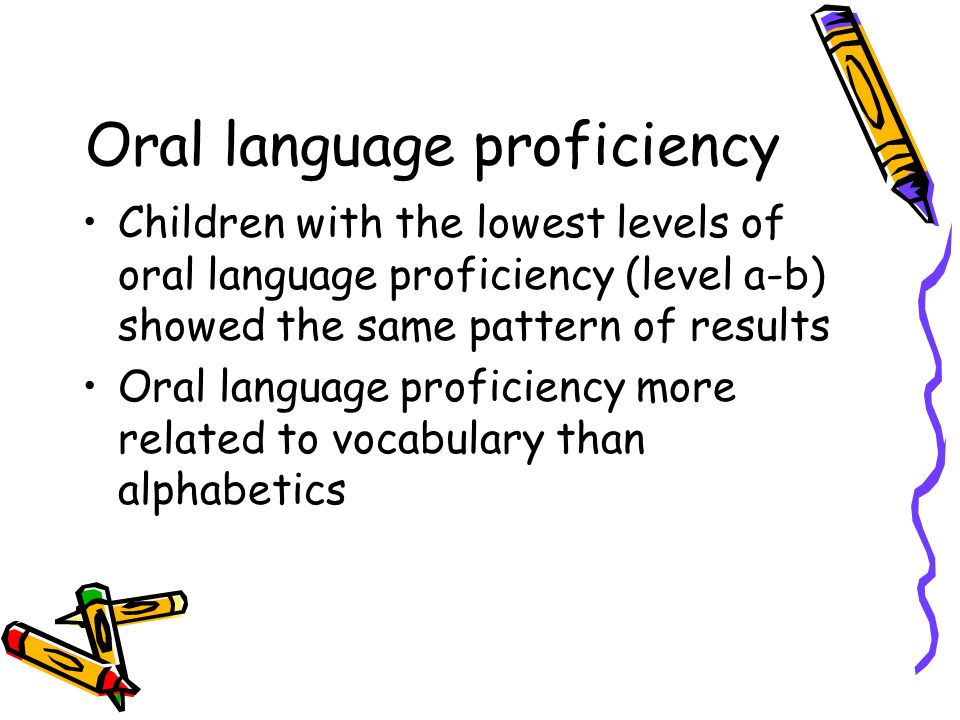 Oral language proficiency