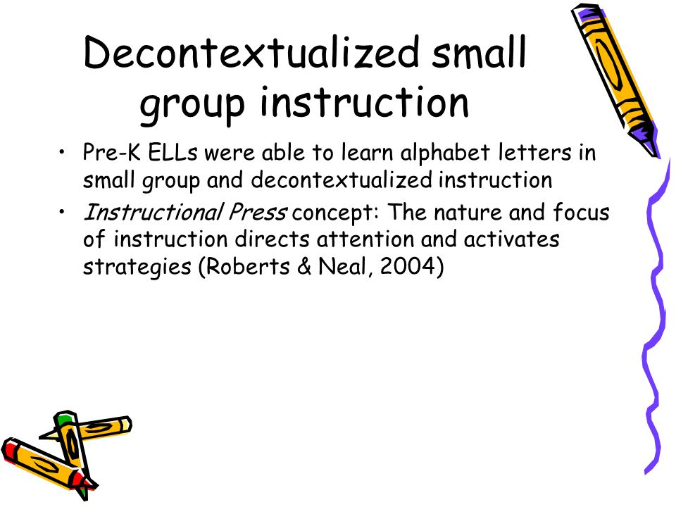 Decontextualized small group instruction