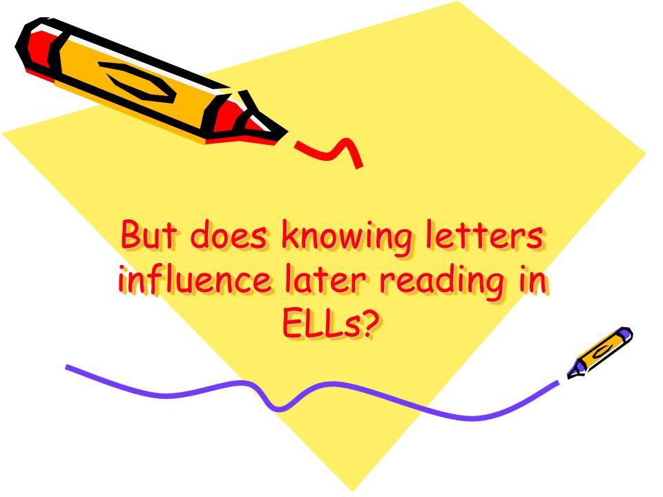 But does knowing letters influence later reading in ELLs