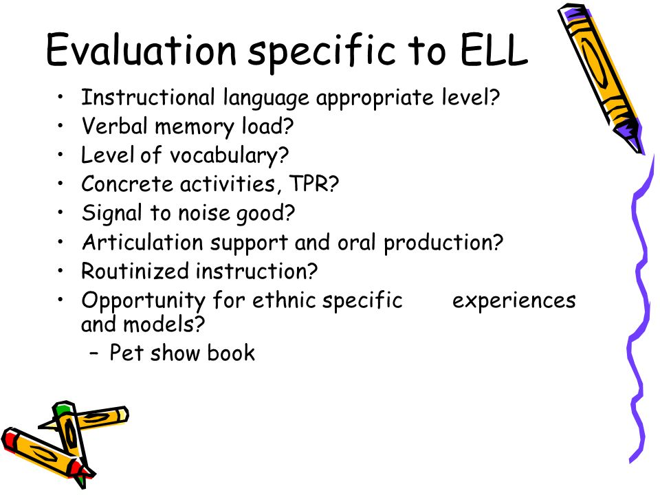 Evaluation specific to ELL
