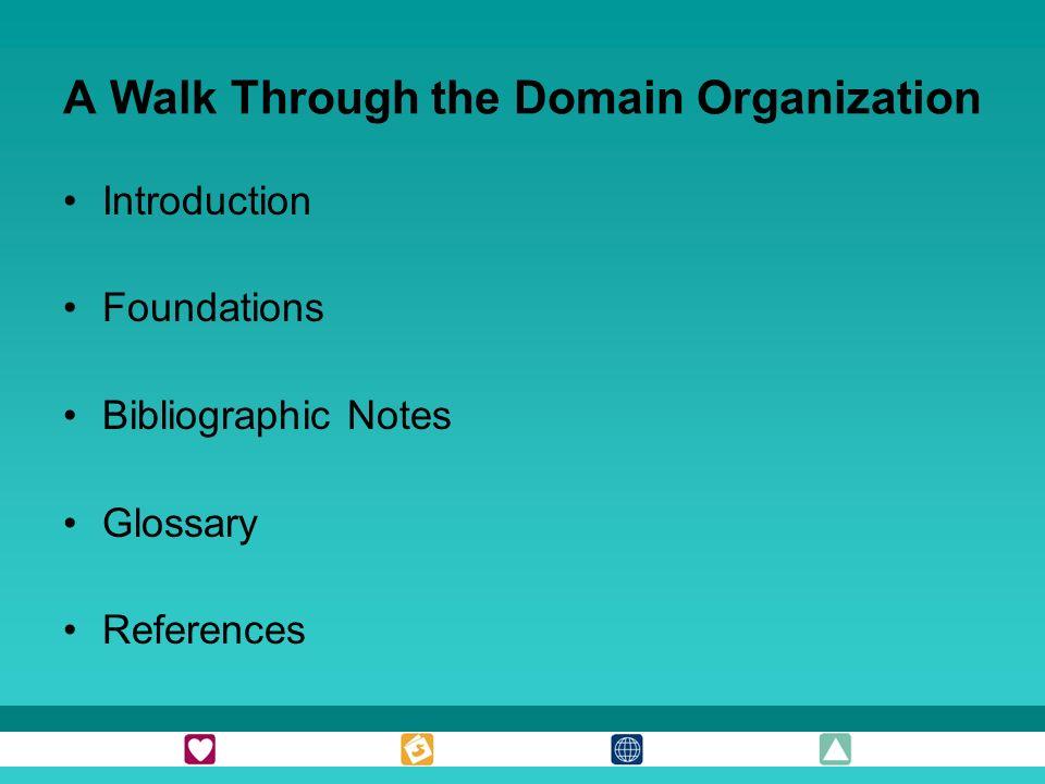 A Walk Through the Domain Organization