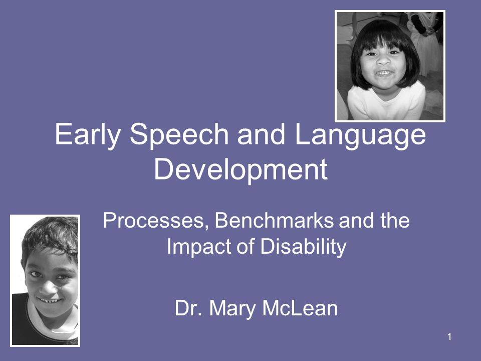 Early Speech and Language Development