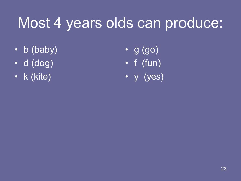 Most 4 years olds can produce:
