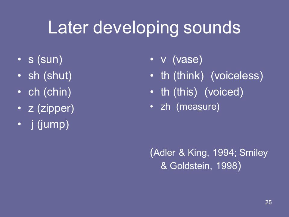 Later developing sounds