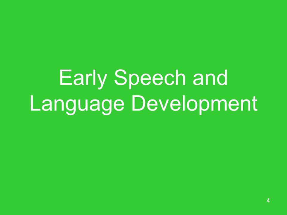 Early Speech and Language Development