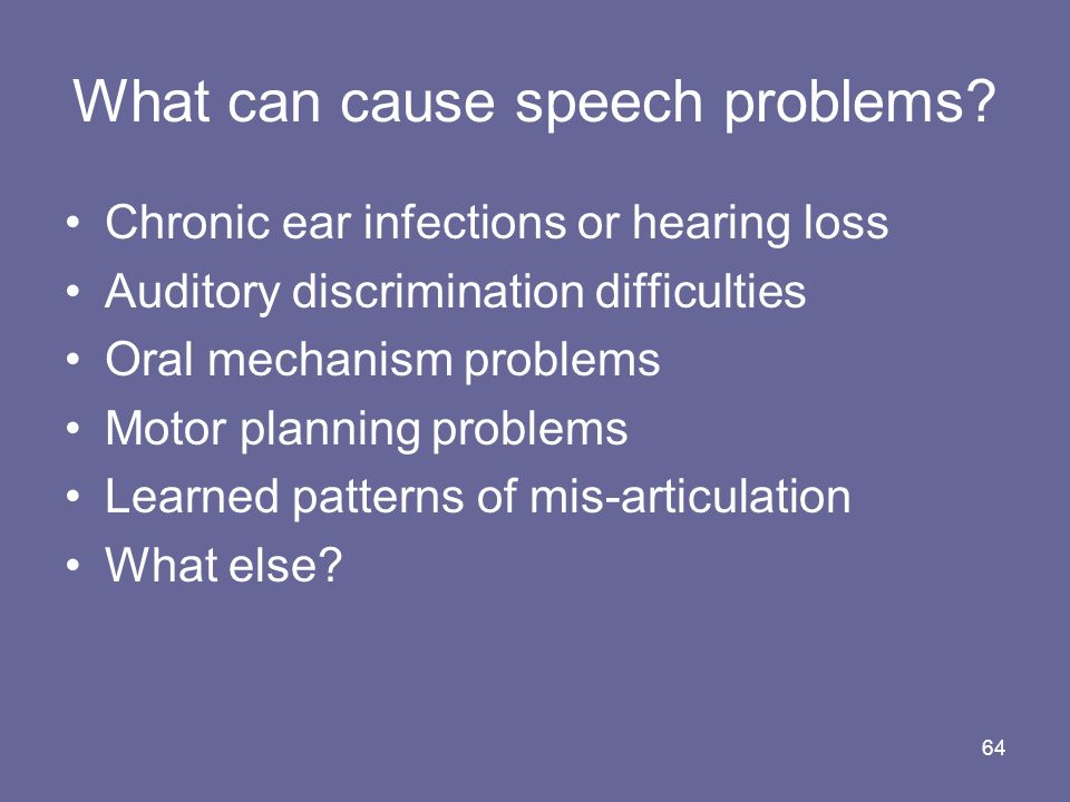 What can cause speech problems