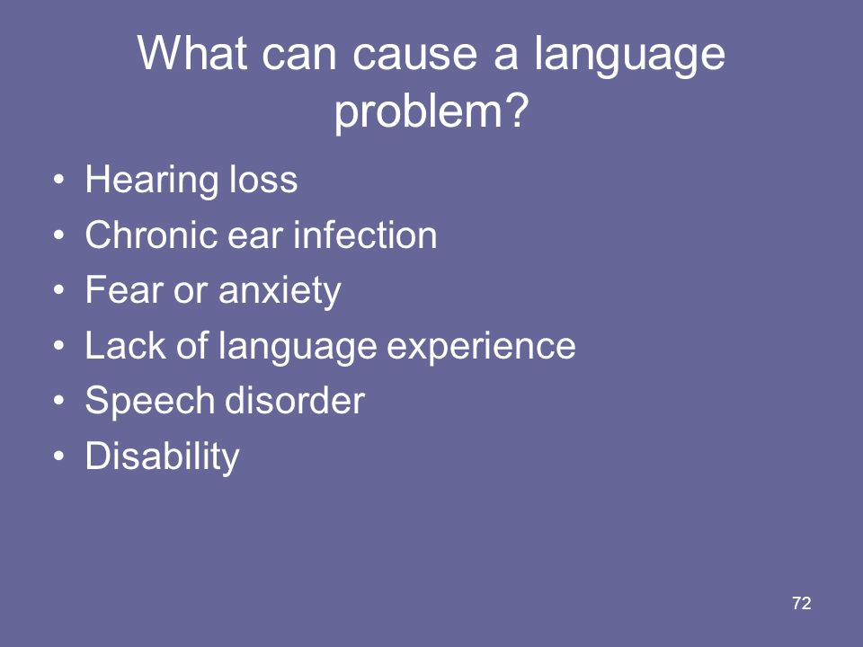 What can cause a language problem