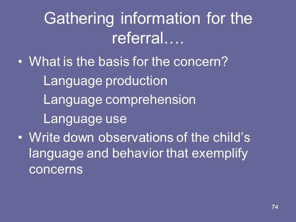 Gathering information for the referral….