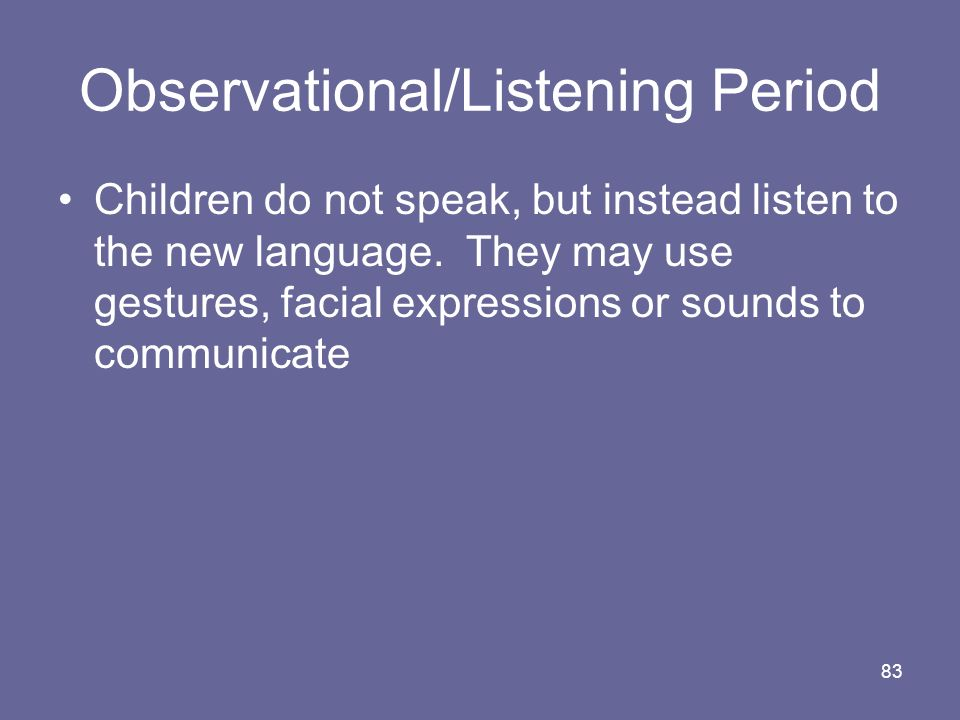 Observational/Listening Period