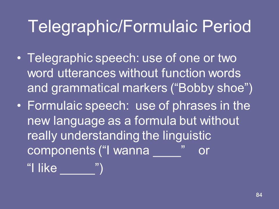 Telegraphic/Formulaic Period