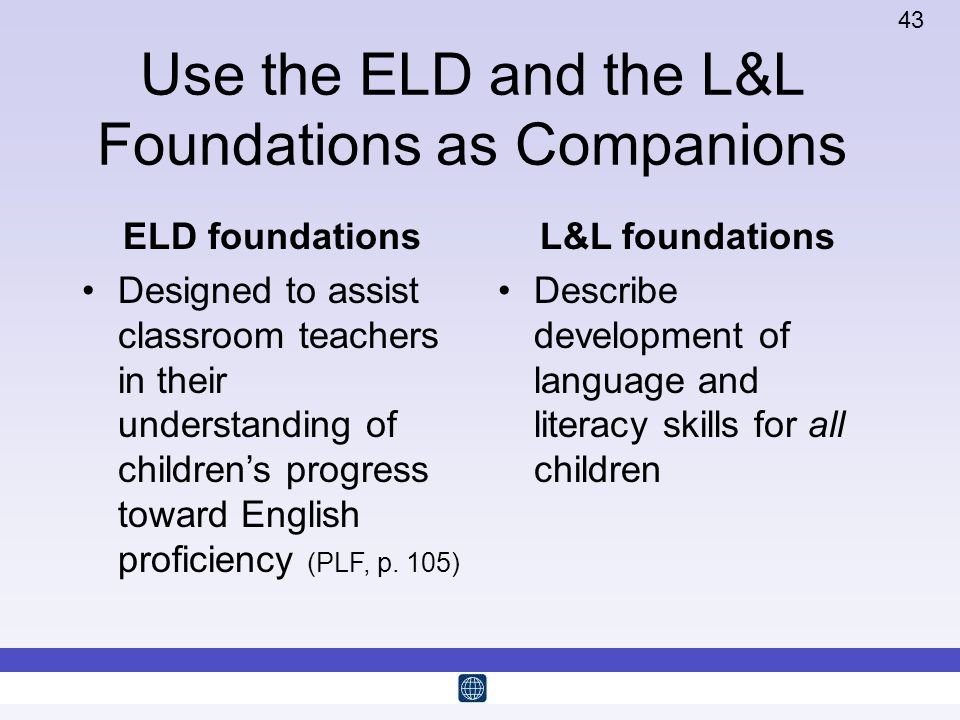 Use the ELD and the L&L Foundations as Companions