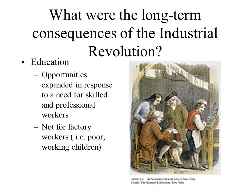 positive effects of the industrial revolution essay Free essay: another negative effect of the industrial revolution was the poor sanitary conditions in cities when friedrich engels visited an english.