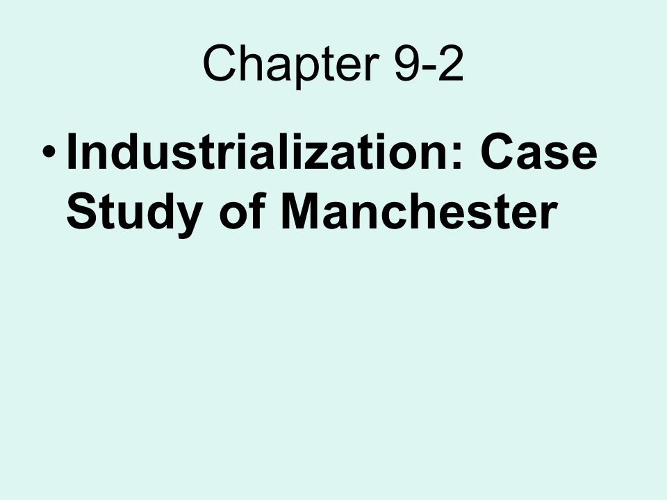 chapter 9 section 2 reteaching activity industrialization case study manchester answers
