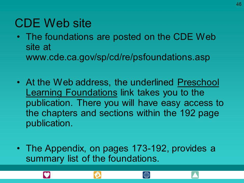CDE Web site The foundations are posted on the CDE Web site at www.cde.ca.gov/sp/cd/re/psfoundations.asp.