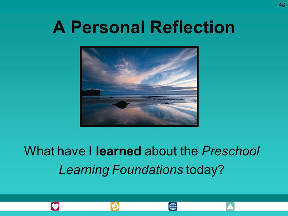A Personal Reflection What have I learned about the Preschool