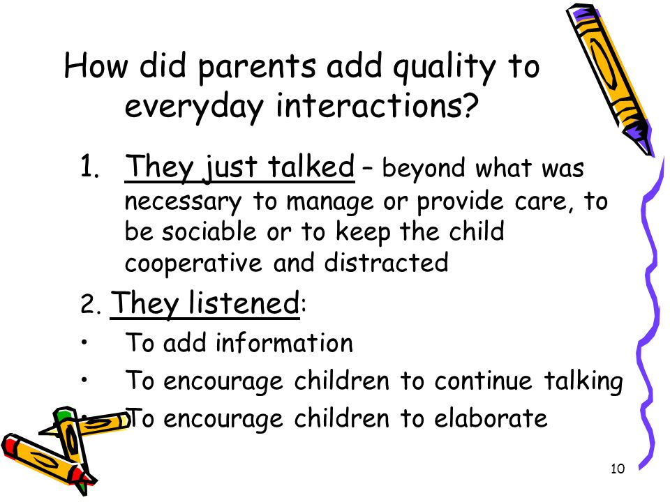 How did parents add quality to everyday interactions