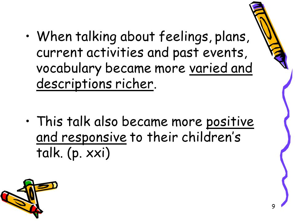 When talking about feelings, plans, current activities and past events, vocabulary became more varied and descriptions richer.
