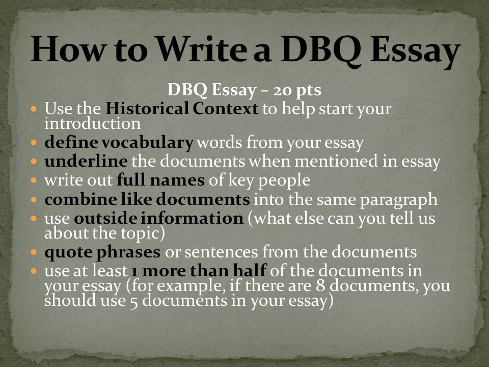 steps to write a dbq essay Writing a dbq essay may seem a tough nut to crack, but it's only on the surface remember, to get the full credit for the ap exam you need to know what you will but there is no reason to worry read our list of steps on how to write a document-based essay and be ready for writing any dbq essay.